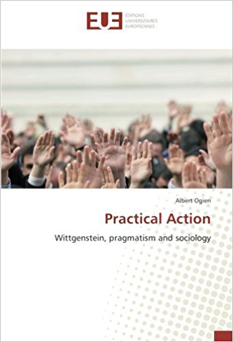 Practical Action. Wittgenstein, pragmatism and sociology
